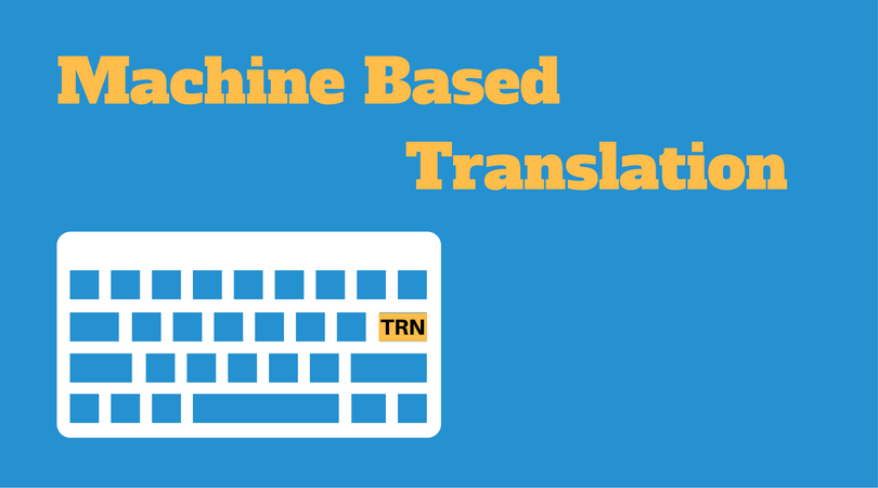 Machine Based Translation